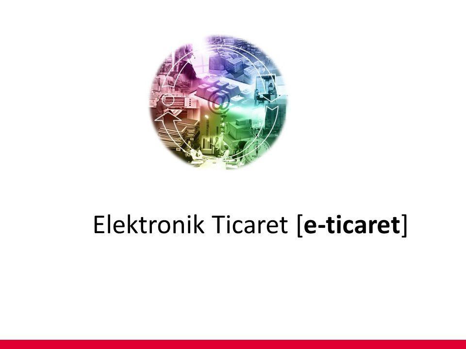 Elektronik Ticaret [e-ticaret]